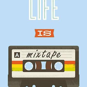 Life is a Mixtape by kooliokatz