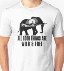 Camiseta unisex Todas las cosas buenas son salvajes y libres
