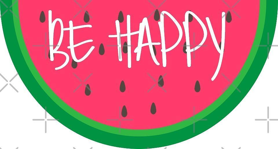 be happy watermelon by lolosenese