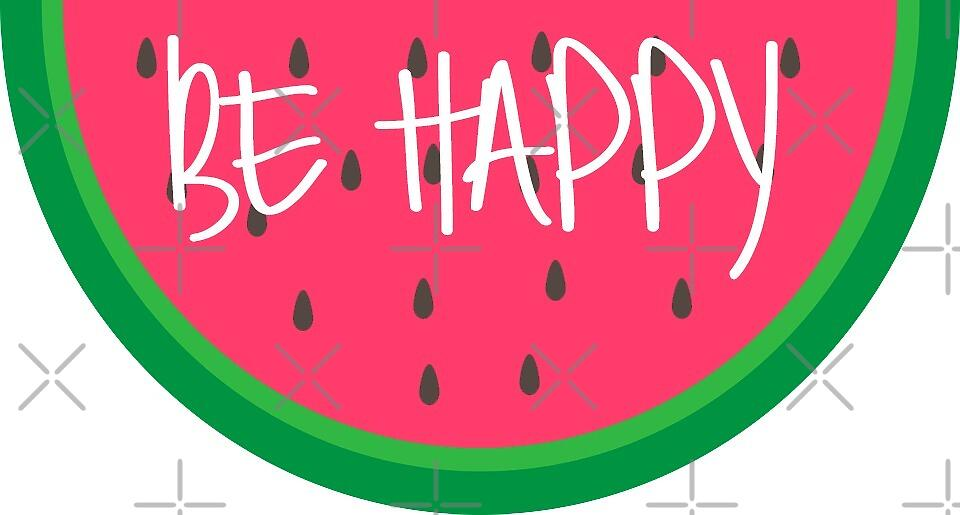 be happy watermelon by lolosenese