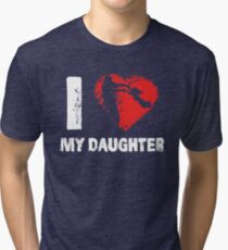 I Love My Daughter Father Dad T-Shirts Tri-blend T-Shirt