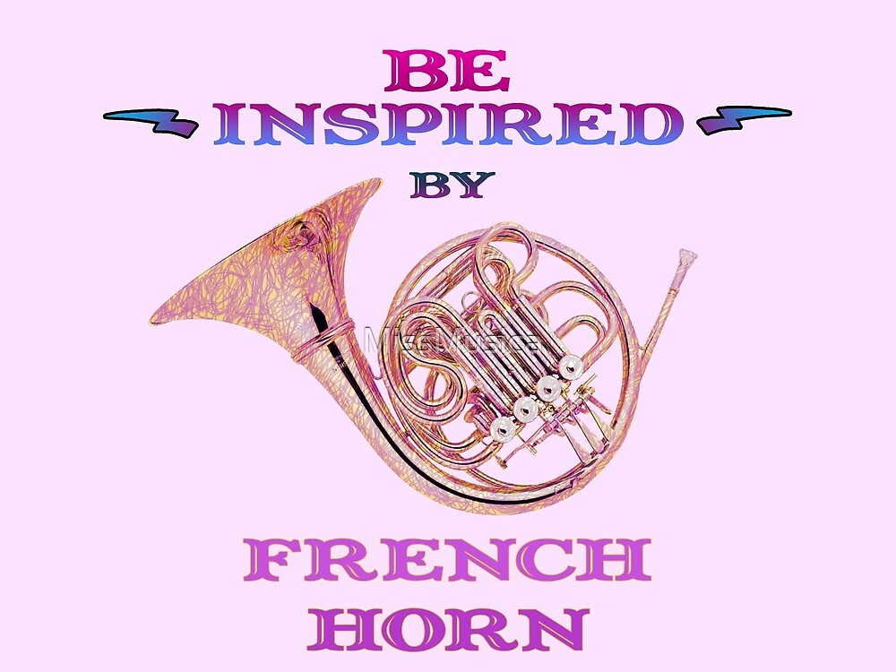 Be Inspired by French Horn by MissMusica
