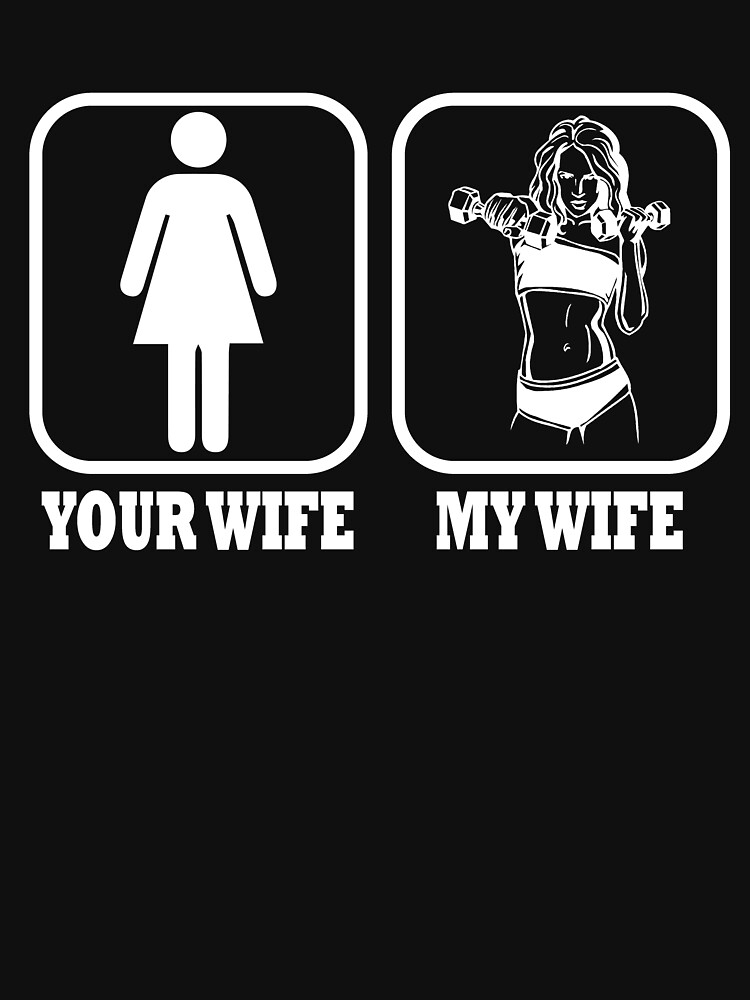 Your Wife My Wife Funny Fitness by matt76c