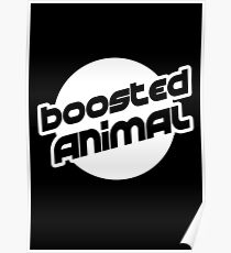 I'm a boosted animal Poster