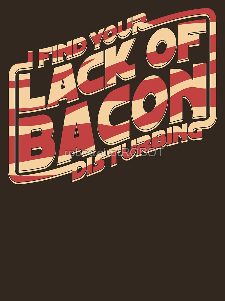 I Find Your Lack of Bacon Disturbing | Unisex T-Shirt
