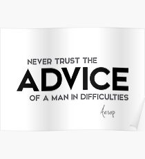 advice of a man in difficulties - aesop Poster