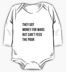 They got money for wars but can't feed the poor - Black Text One Piece - Long Sleeve