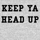 Keep Ya Head Up - White Text by thehiphopshop