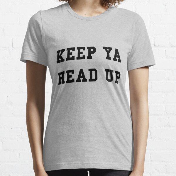Keep Ya Head Up - White Text Essential T-Shirt