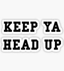Keep Ya Head Up - White Text Sticker