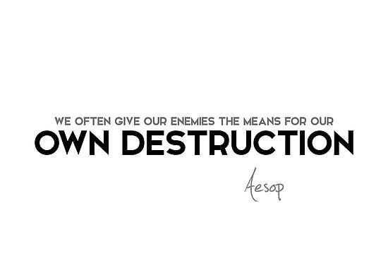 enemies, own destruction - aesop by razvandrc
