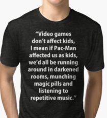 Video Games don't affect Kids Tri-blend T-Shirt