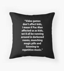 Video Games don't affect Kids Throw Pillow