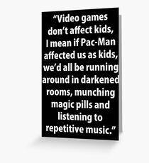 Video Games don't affect Kids Greeting Card
