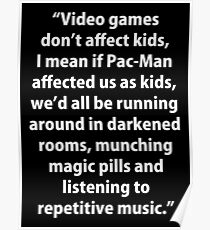 Video Games don't affect Kids Poster