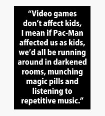 Video Games don't affect Kids Photographic Print