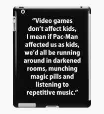 Video Games don't affect Kids iPad Case/Skin