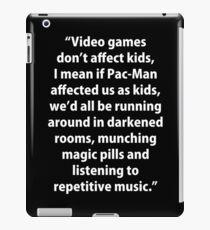 Video Games don't affect Kids iPad Case/Skin