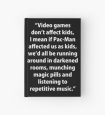 Video Games don't affect Kids Hardcover Journal