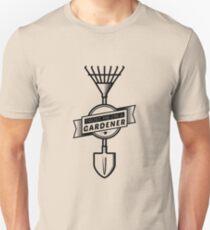 Trust me, I'm a gardener Unisex T-Shirt