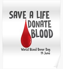 Donate blood posters redbubble save a life donate blood world blood donor day organ donor blood donation poster altavistaventures Choice Image