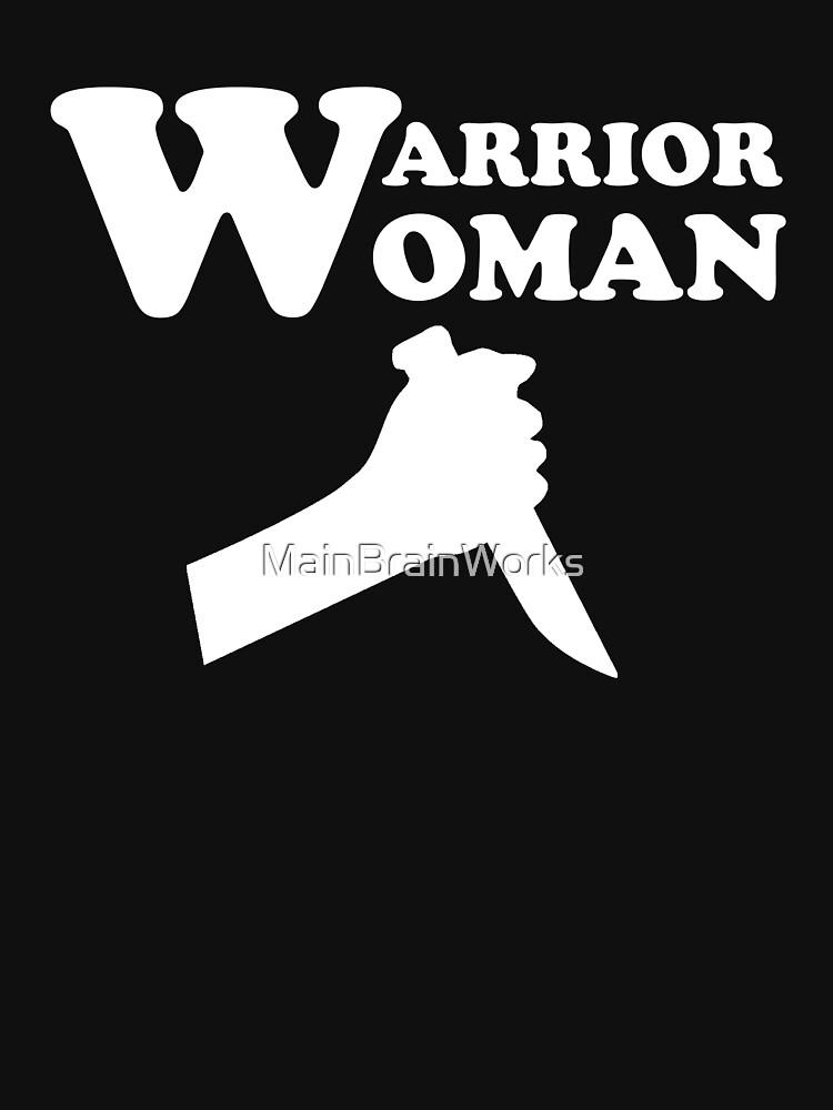 Warrior Woman knife t-shirt by MainBrainWorks