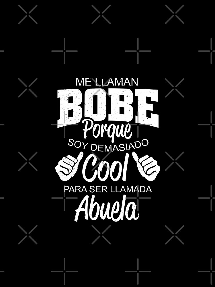 Bobe Demasiado Cool Abuela by santiagodesign