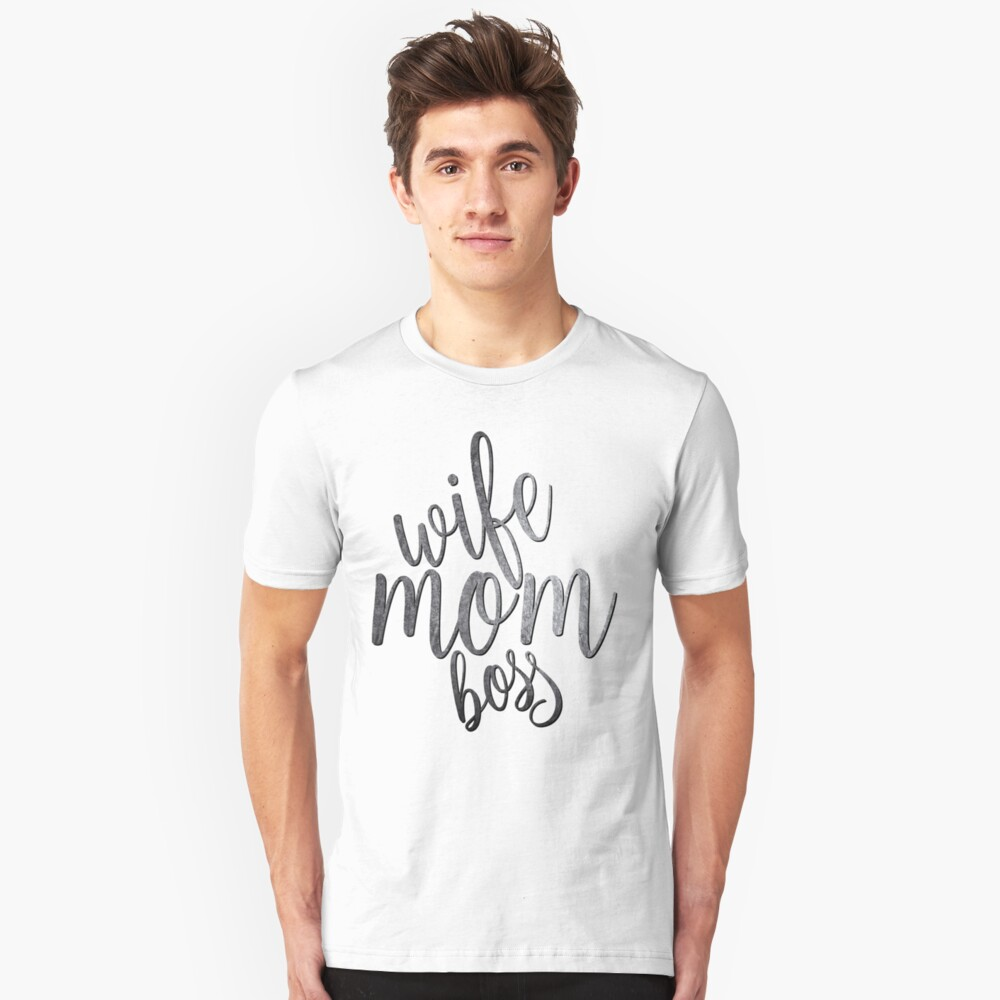 Wife Mom Boss shirt Unisex T-Shirt Front