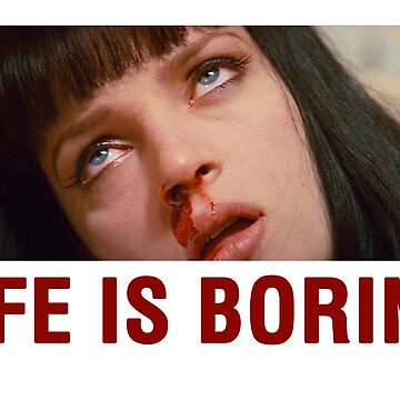 Life is boring (Pulp Fiction) - shirt phone and ipad case by bennandez
