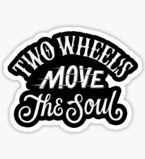 Two Wheels Move The Soul Typography Lettering Quote Motorcycle Sticker
