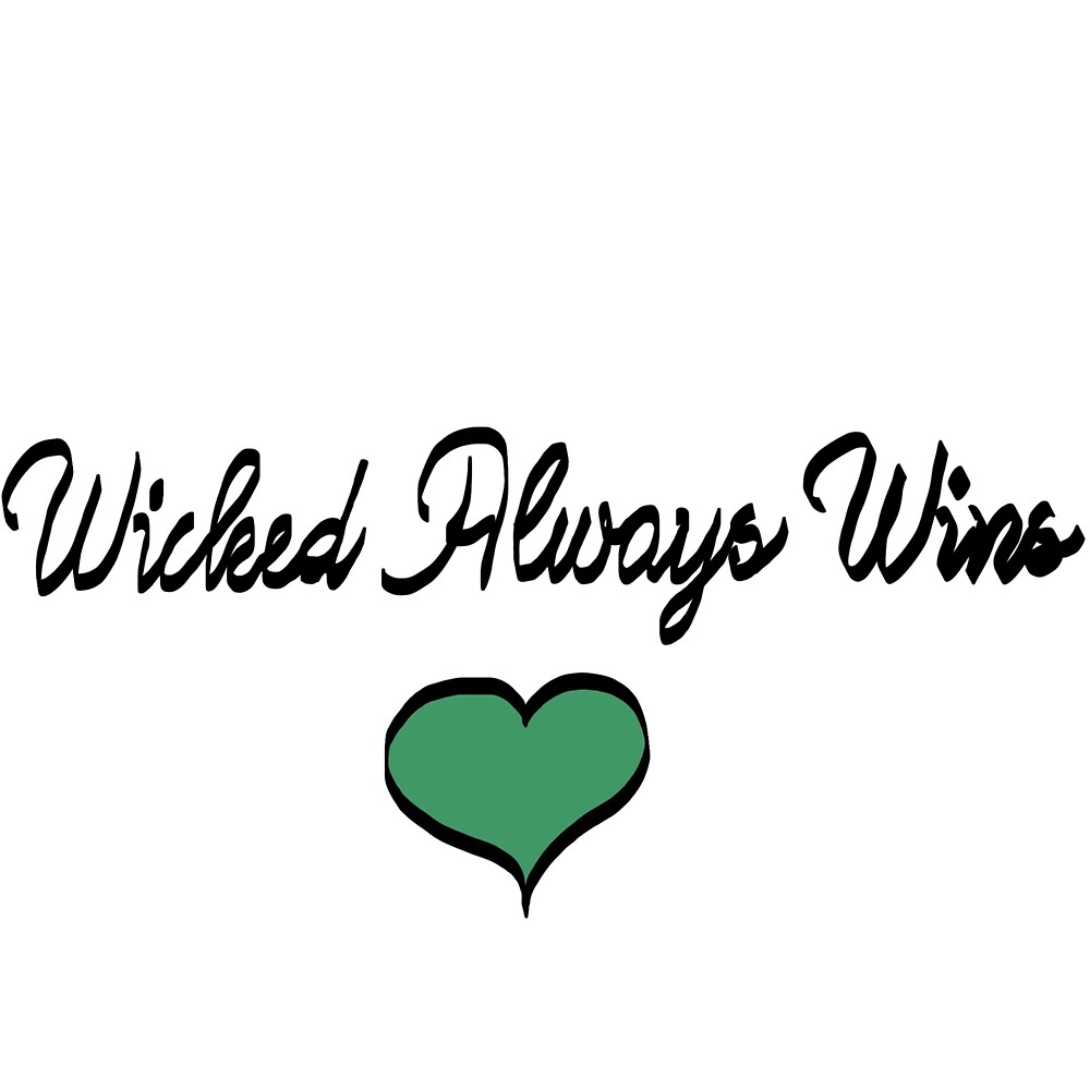 Wicked always wins  by Dailybinge