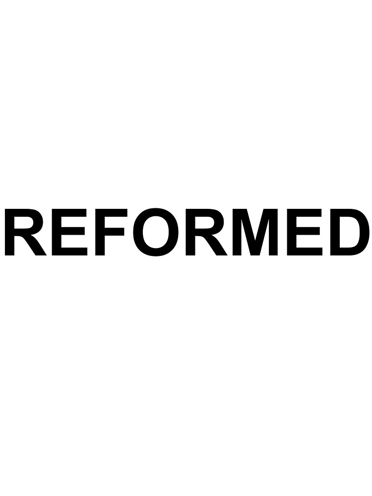 REFORMED by Abusive-materia
