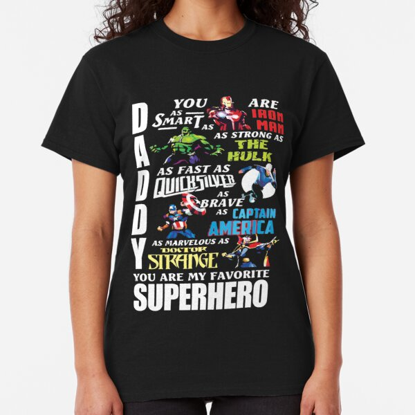 DADDY YOU ARE MY FAVORITE SUPER HERO T SHIRT Classic T-Shirt