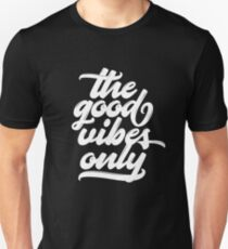 The Good Vibes Only T-Shirt