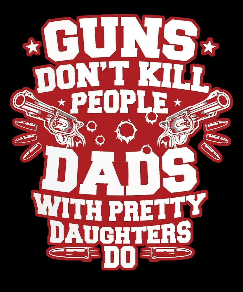 DADS WITH PRETTY DAUGHTERS DO T Shirt by chihai