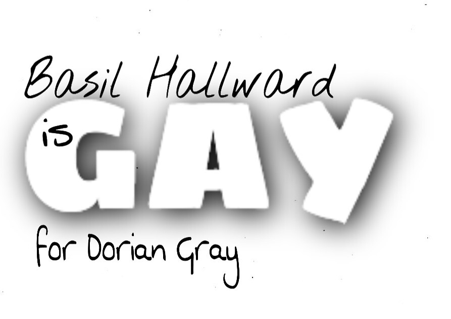 Basil Hallward is gay (for Dorian Gray) by Josie Dabinett