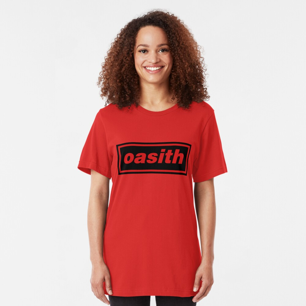 Oasith! Oasith! Oasith! Slim Fit T-Shirt
