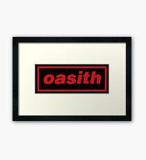 Oasith! Oasith! Oasith! Framed Print