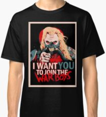 I Want You To Join The War Boys Classic T-Shirt