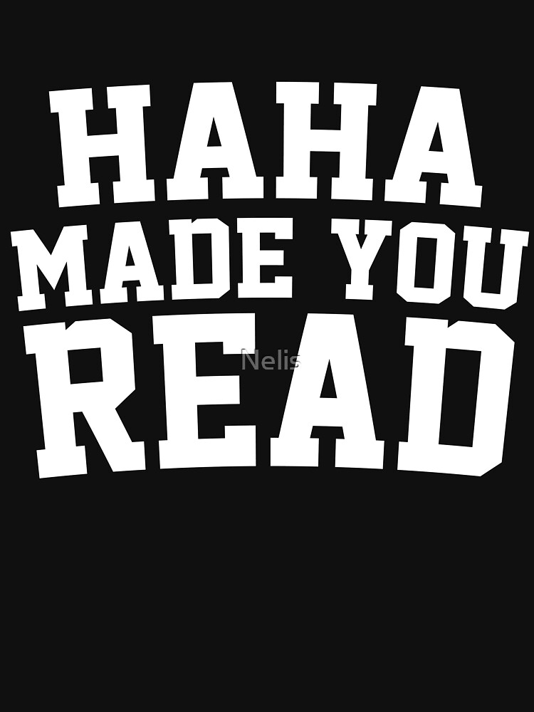 HaHa Made You Read - Funny English Teacher Writer by Nelis