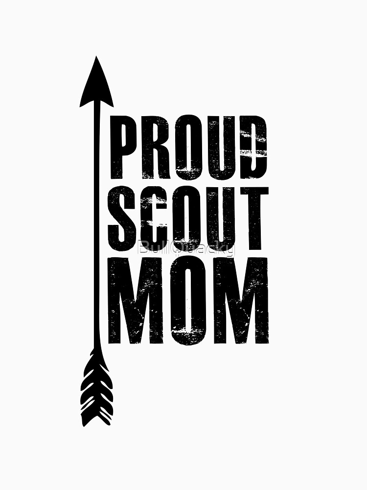 Proud Scout Mom - Parent Mother of Boy Girl Club by BullQuacky