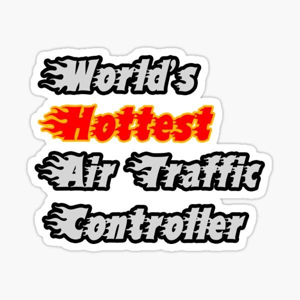 World's Hottest Air Traffic Controller Sticker