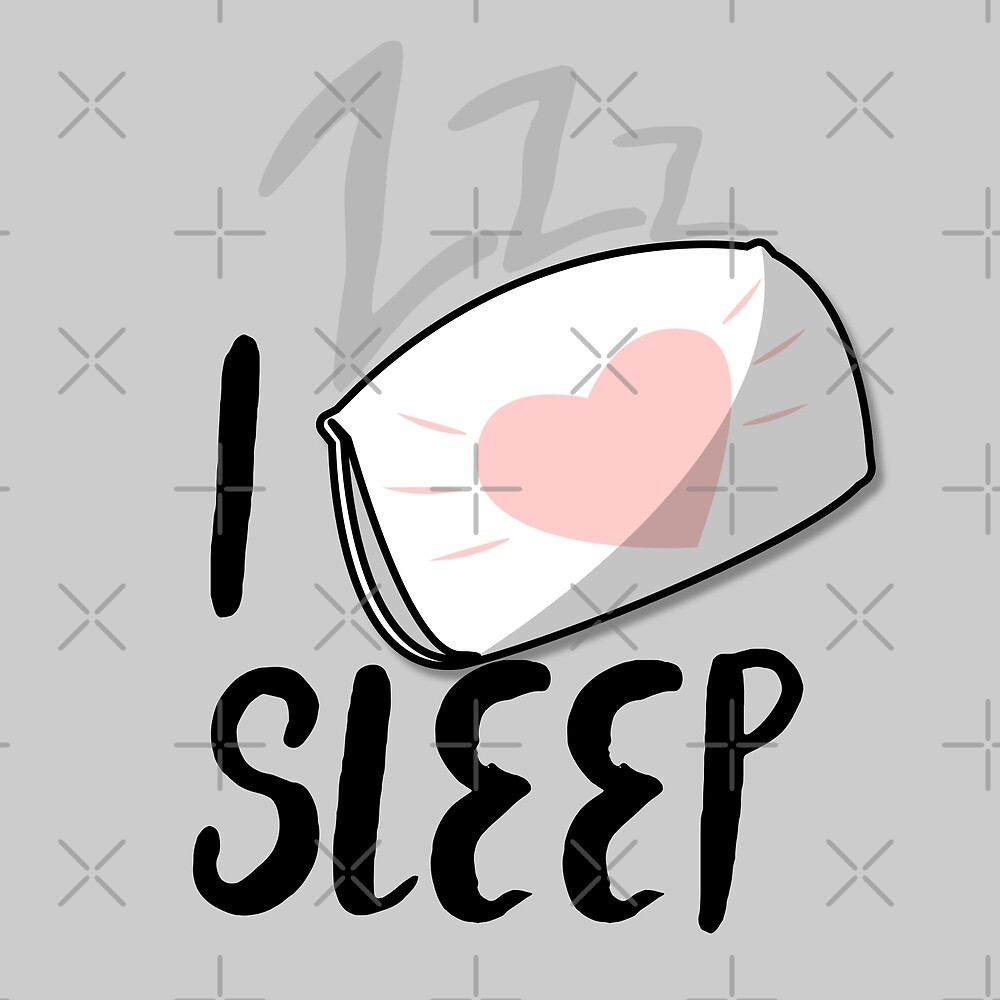I <3 Sleep by CruceJ
