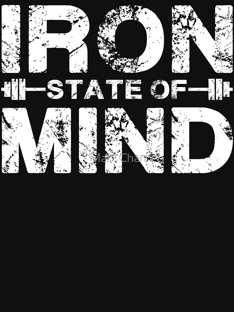 Iron State Of Mind by mchanfitness