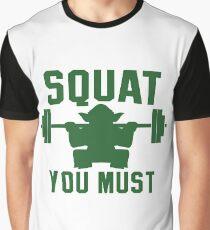 Squat vous devez T-shirt graphique