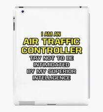 Funny Air Traffic Controller .. Superior Intelligence iPad Case/Skin