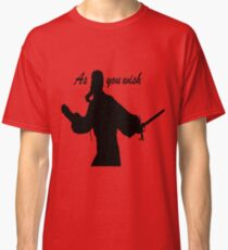 AS YOU WISH dread pirate roberts Classic T-Shirt