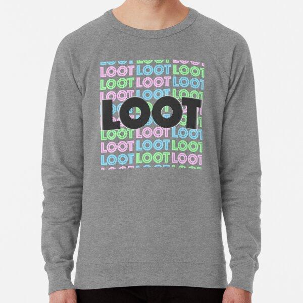 Loot loot loot Loot Lightweight Sweatshirt