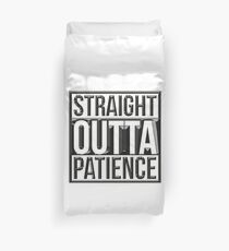 Straight Outta Patience Duvet Cover