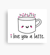 I Love You A Latte Canvas Print